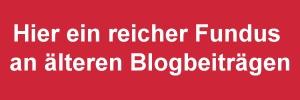 Hier ein reicher Fundus an älteren Blogbeiträgen